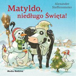 """""""Matyldo, niedługo Święta!"""" - Alexander Steffensmeier"""