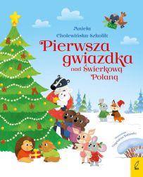 """""""Pierwsza gwiazdka nad Świerkową Polaną"""" - Aniela Cholewińska - Szkolik"""