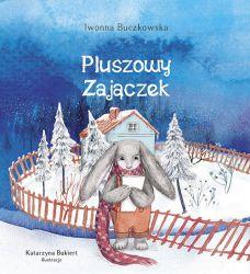 """""""Pluszowy Zajączek"""" - Iwonna Buczkowska"""