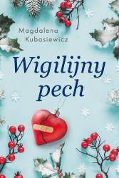 """""""Wigilijny pech"""" - Magdalena Kubasiewicz"""