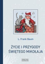 """""""Życie i przygody Świętego Mikołaja"""" - Frank L. Baum"""
