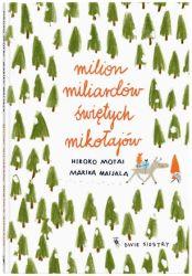"""""""Milion miliardów Świętych Mikołajów"""" - Hiroko Motai, Marika Maijala"""