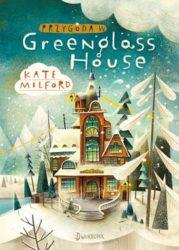 """""""Przygoda w Greenglass House. Tom 1"""" - Anna Wicha"""