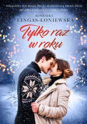 """""""Tylko raz w roku"""" - Agnieszka Lingas - Łoniewska"""