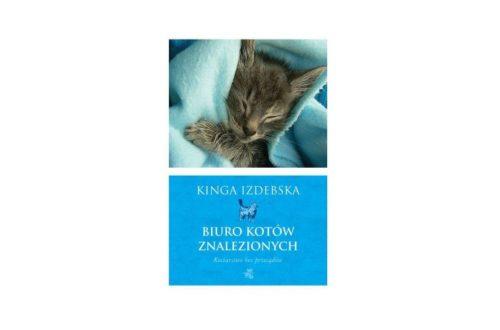 """""""Biuro kotów znalezionych"""" – Kinga Izdebska"""
