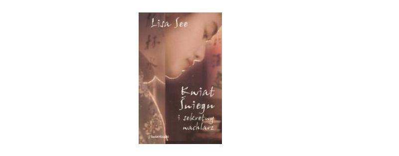 """""""Kwiat Śniegu i sekretny wachlarz"""" – Lisa See"""