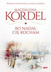 """""""Bo nadal Cię kocham"""" - Magdalena Kordel"""