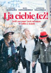 """""""I ja ciebie też! - Zuzanna Dobrucka, Beata Harasimowicz, Katarzyna Kalicińska"""