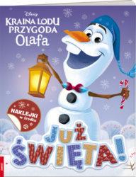 """""""Kraina lodu. Przygoda Olafa. Już święta!"""" - opracowanie zbiorowe"""