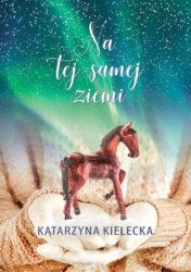 """""""Na tej samej ziemi"""" - Katarzyna Kielecka"""