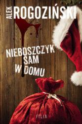 """""""Nieboszczyk sam w domu"""" - Alek Rogoziński"""