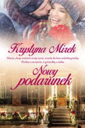 """""""Nowy podarunek"""" - Krystyna Mirek"""