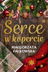 """""""Serce w kopercie"""" - Małgorzata Fałkowska"""