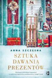 """""""Sztuka dawania prezentów"""" - Anna Szczęsna"""