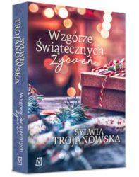 """""""Wzgórze Świątecznych Życzeń"""" - Sylwia Trojanowska"""