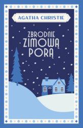 """""""Zbrodnie zimową porą"""" - Agatha Christie"""