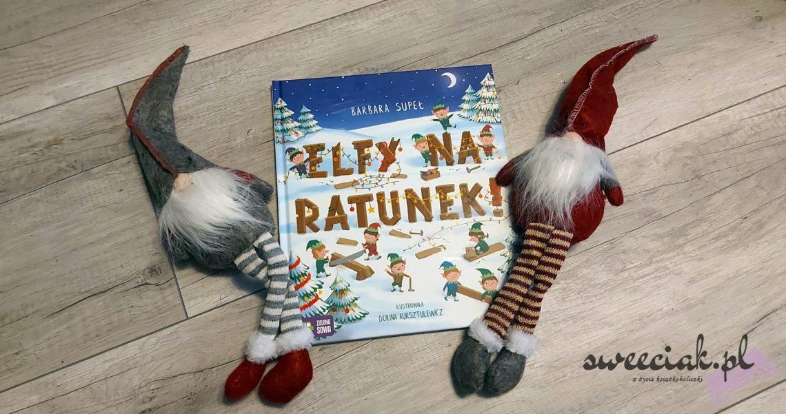 """""""Elfy na ratunek!"""" - Barbara Supeł"""