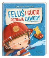 """""""Feluś i Gucio poznają zawody"""" - Katarzyna Kozłowska"""