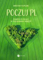 """""""Poczuj PL. Podróże po Polsce w poszukiwaniu wrażeń"""" - Marzena Filipczak"""